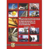 Mantenimiento su implementación y la introduccion en mejoras de la produccion. Leandro Torres