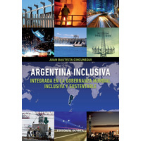 Argentina Inclusiva. Integrada en la Gobernanza Mundial inclusiva y sustentable