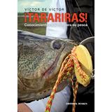 ¡TARARIRAS! Conocimientos y artes para su pesca