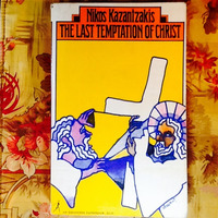Nikos Kazantzakis.  THE LAST TEMPTATION OF CHRIST.