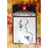 Charles Rycroft.  A CRITICAL DICTIONARY OF PSYCHOANALYSIS.