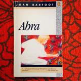 Joan Barfoot.  ABRA.
