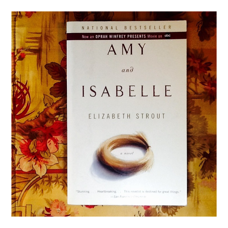 Elizabeth Strout.  AMY AND ISABELLE.