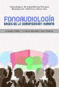 Fonoaudiologia. Bases para la comunicación humana....