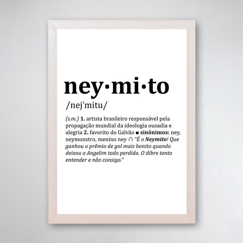 PÔSTER COM MOLDURA - NEYMITO
