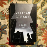 William Gibson.  SPOOK COUNTRY.