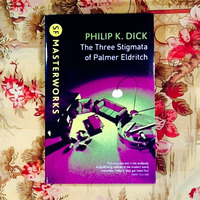 Philip K. Dick.  THE THREE STIGMATA OF PALMER ELDRITCH.