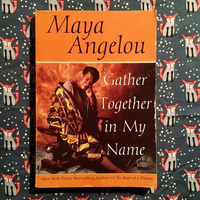 Maya Angelou.  GATHER TOGETHER IN MY NAME.
