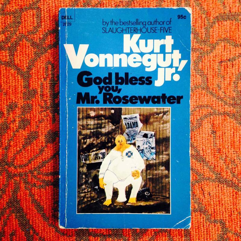 Kurt Vonnegut.  GOD BLESS YOU, MR. ROSEWATER.