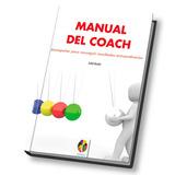 Manual del coach. Acompañar para conseguir resultados extraordinarios. Isabel aranda