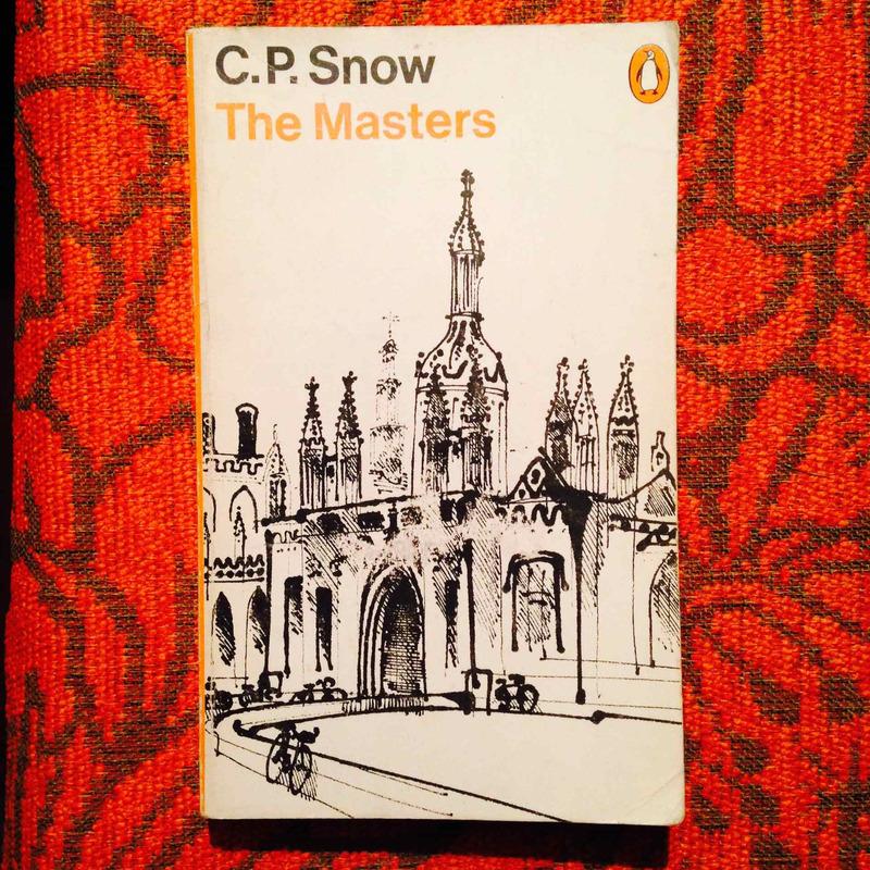 C.P. Snow.  THE MASTERS.