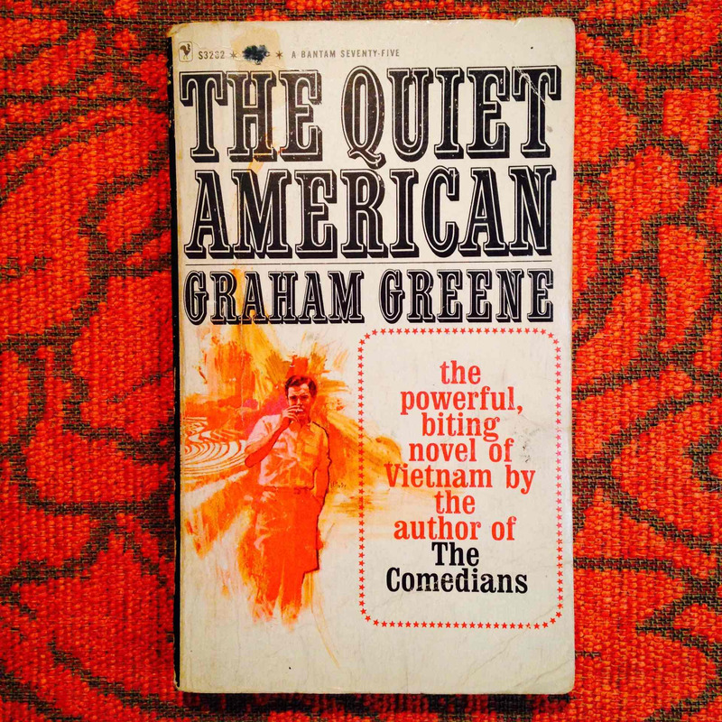Graham Greene.  THE QUIET AMERICAN.