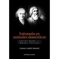 Eutanasia en animales domésticos. Ensayo desde la mirada vitalista