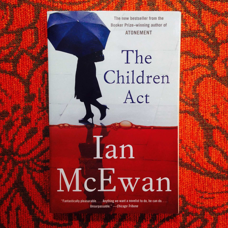 Ian McEwan.  THE CHILDREN ACT.