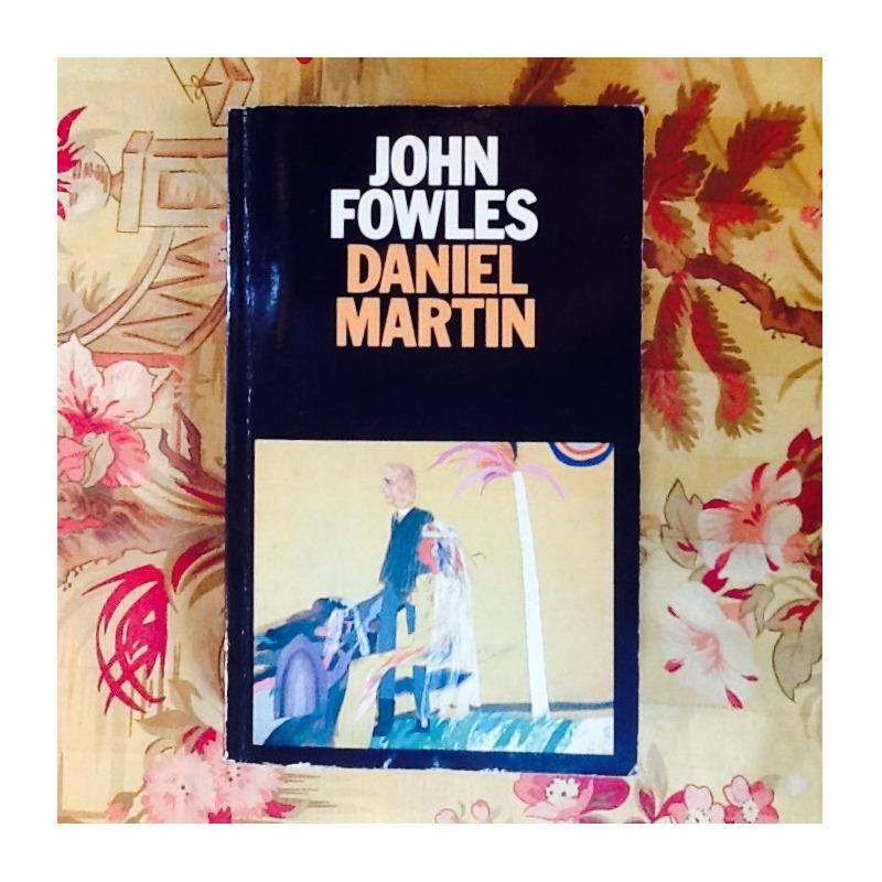 John Fowles.  DANIEL MARTIN.