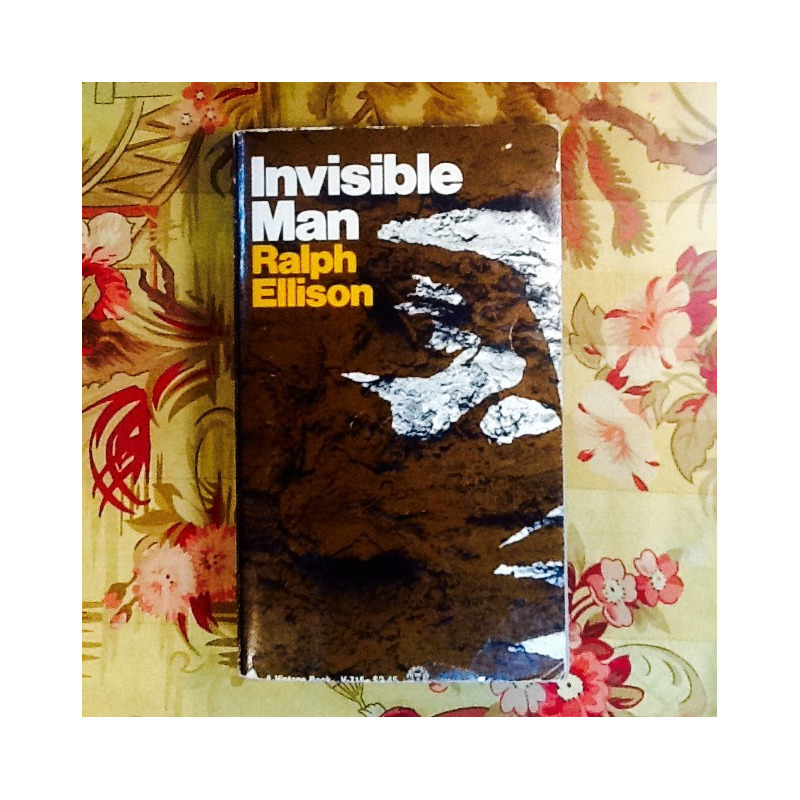 Ralph Ellison.  INVISIBLE MAN.