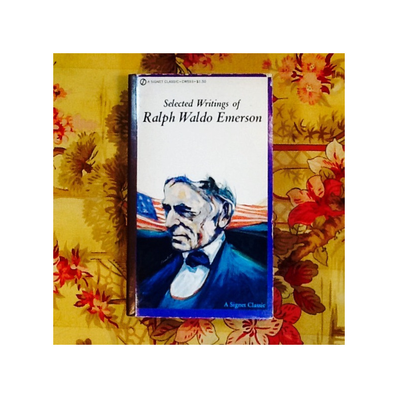 Ralph Waldo Emerson.  SELECTED WRITINGS.