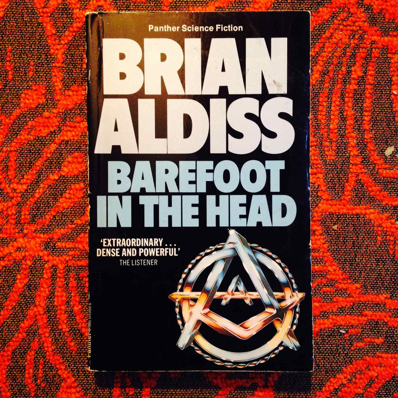Brian Aldiss. BAREFOOT IN THE HEAD.