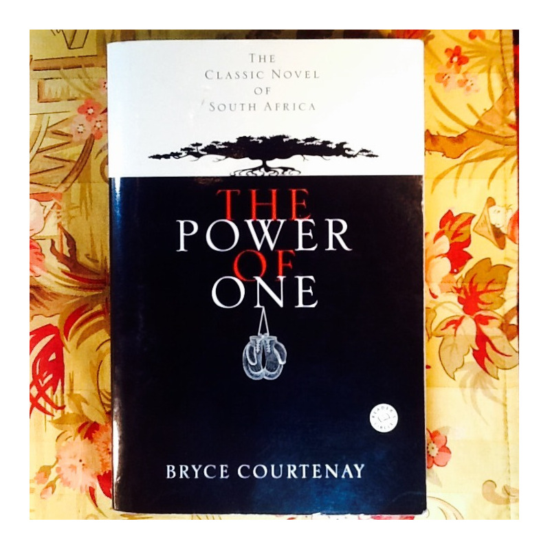 Bryce Courtenay.  THE POWER OF ONE.