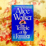 Alice Walker.  THE TEMPLE OF MY FAMILIAR.