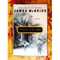 James McBride.  MIRACLE AT ST. ANNA.