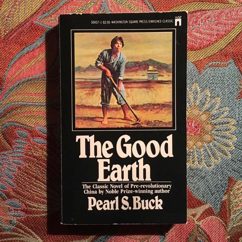 Pearl S. Buck.  THE GOOD EARTH.