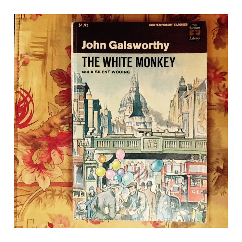 John Galsworthy.  THE WHITE MONKEY.