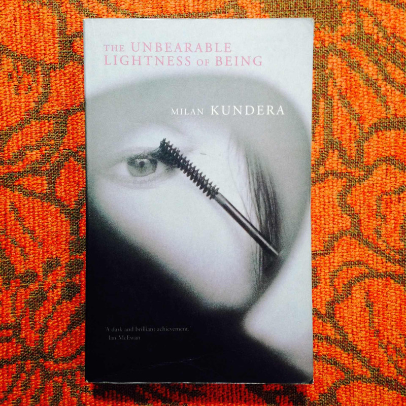 Milan Kundera.  THE UNBEARABLE LIGHTNESS OF BEING.
