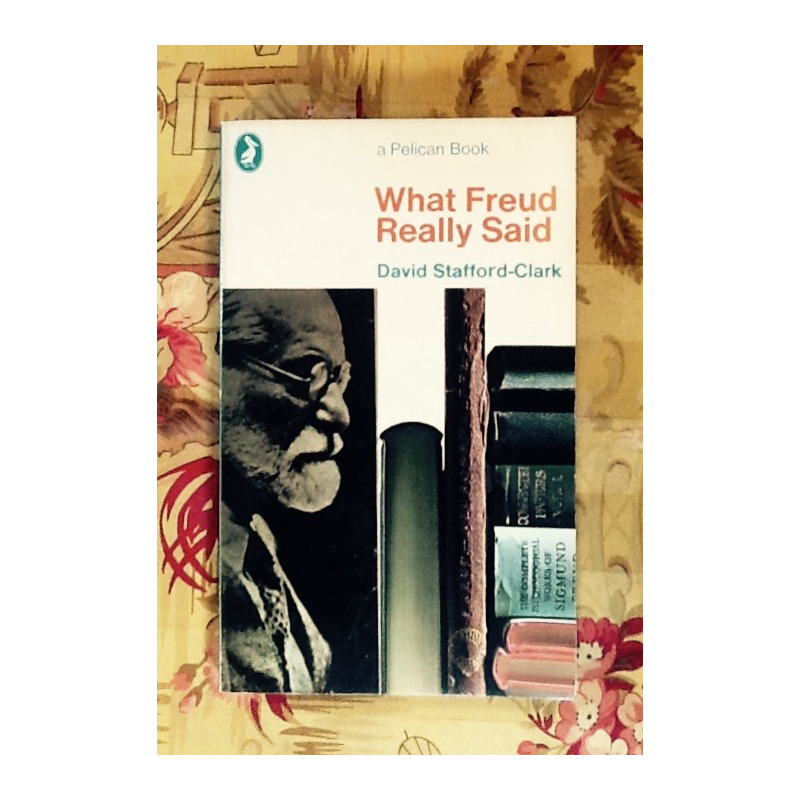 Davis Stafford-Clark.  WHAT FREUD REALLY SAID.