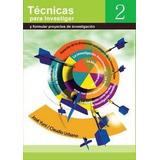 Tecnicas de investigacion vol. 2. Jose Yuni , Claudio Urbano