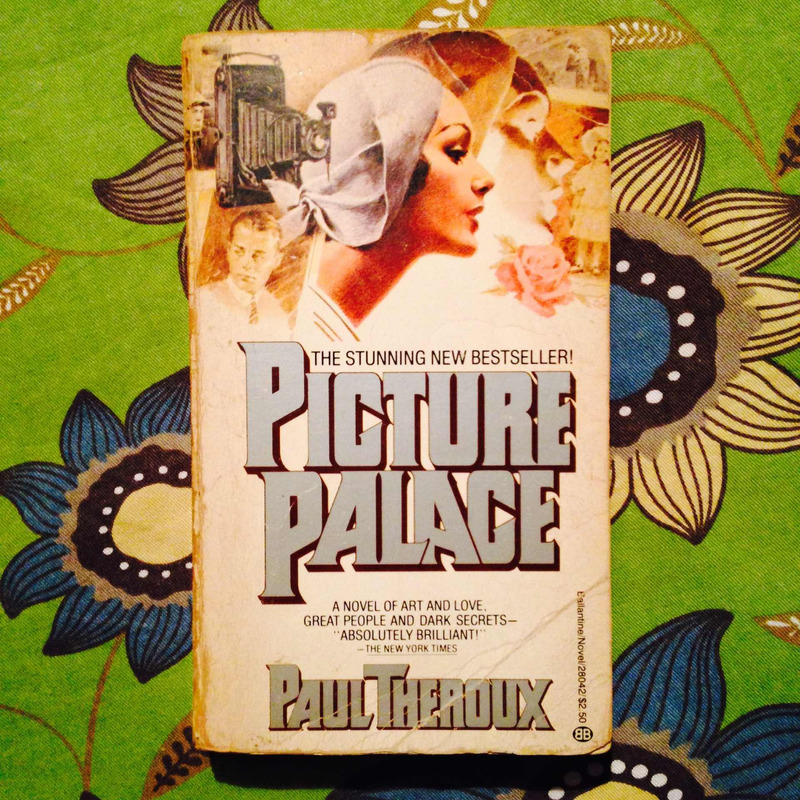 Paul Theroux.  PICTURE PALACE.