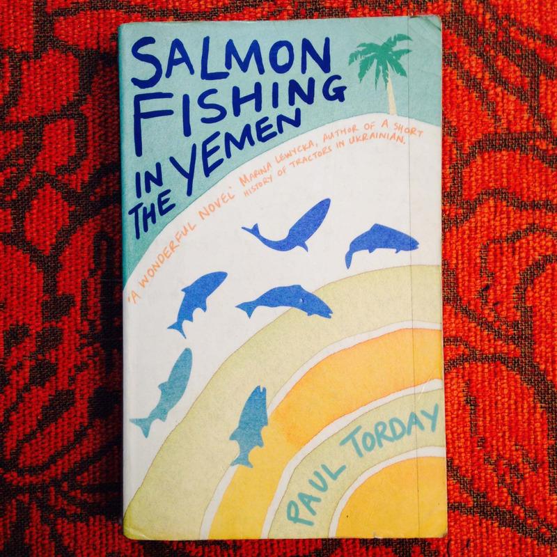 Paul Torday.  SALMON FISHING IN THE YEMEN.