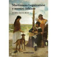 Martiniano Leguizamón y nuestro folklore