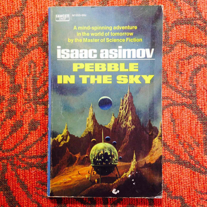 Isaac Asimov.  PEBBLE IN THE SKY.