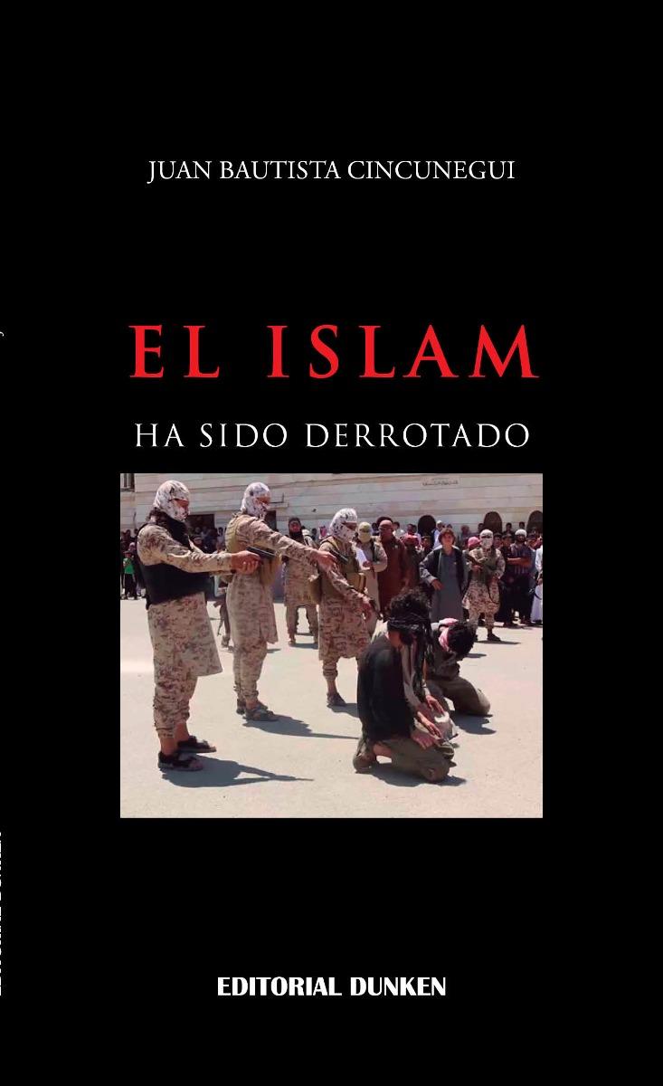 El Islam ha sido derrotado