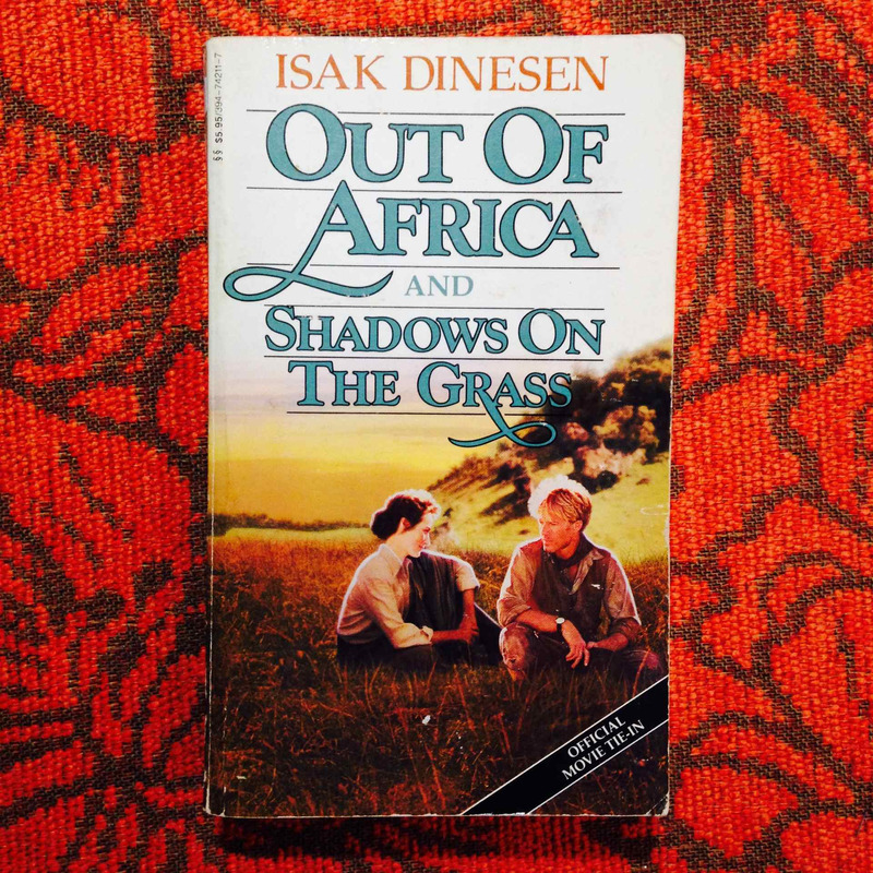 Isak Dinesen.  OUT OF AFRICA & SHADOWS ON THE GRASS.