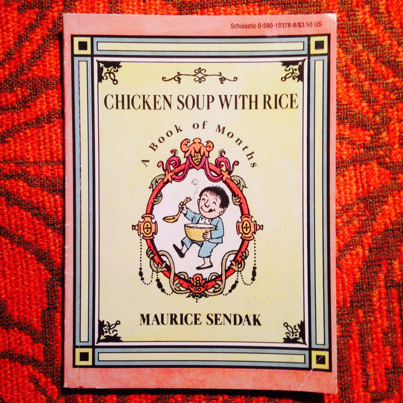 Maurice Sendak.  CHICKEN SOUP WITH RICE.