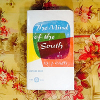 W.J. Cash.  THE MIND OF THE SOUTH.