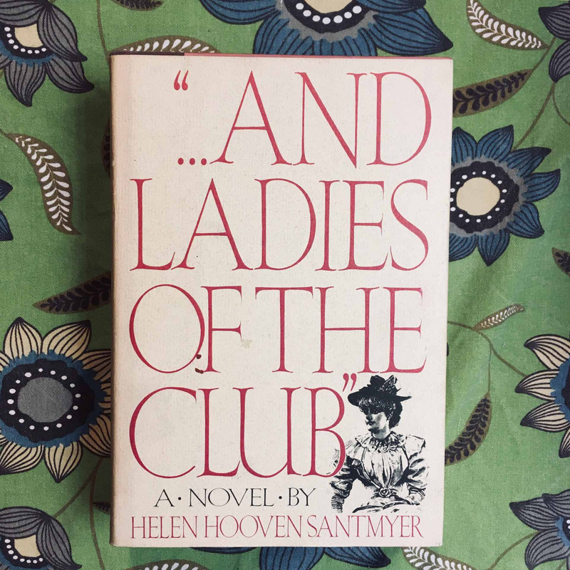 "Helen Hooven Santmyer. ""...AND LADIES OF THE CLUB"""