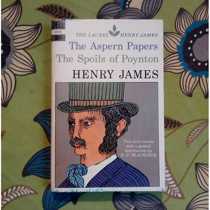 Henry James. THE ASPERN PAPERS/ THE SPOILS OF POYNTON.