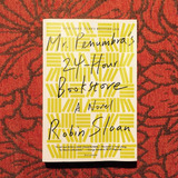 Robin Sloan. MR. PENUMBRA'S 24-HOUR BOOKSTORE