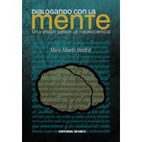 Dialogando con la mente. Una visión desde la neurociencia
