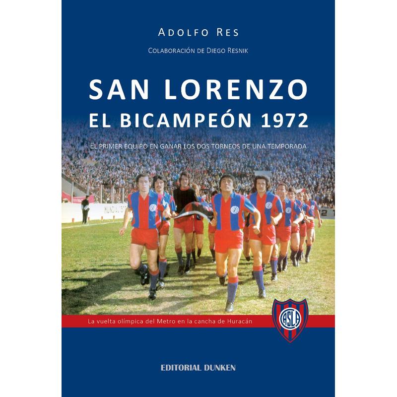 San Lorenzo El Bicampeón 1972 (El primer equipo en ganar los dos torneos de una temporada)