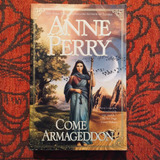 Anne Perry. COME ARMAGEDDON.