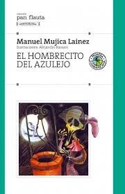 """El Hombrecito del Azulejo"""" de Manuel Mujica Lainez -..."""